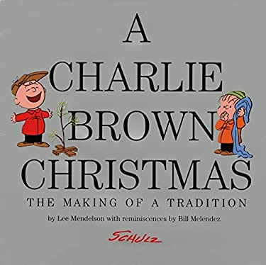 A Charlie Brown Christmas: The Making of a Tradition 9780060198510