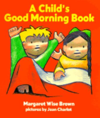 A Child's Good Morning Book