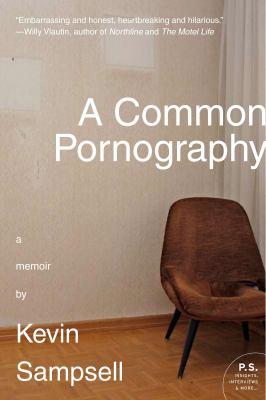 A Common Pornography: A Memoir