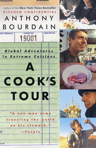 A Cook's Tour: Global Adventures in Extreme Cuisines 9780060012786