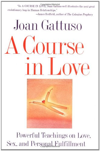 A Course in Love: A Self-Discovery Guide for Finding Your Soulmate 9780062513021