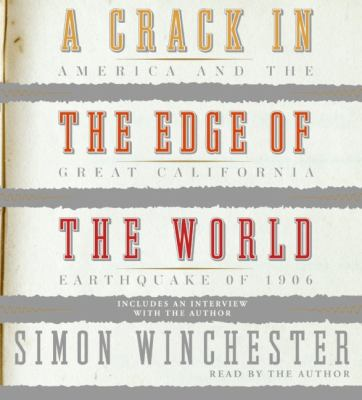 A Crack in the Edge of the World: America and the Great California Earthquake of 1906 9780060823863
