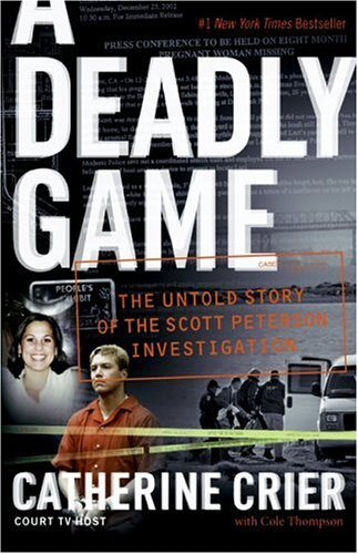 A Deadly Game: The Untold Story of the Scott Peterson Investigation 9780060849634