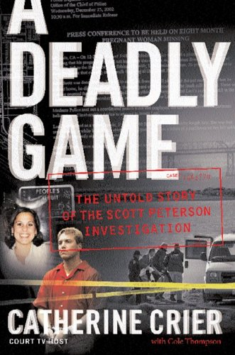 A Deadly Game: The Untold Story of the Scott Peterson Investigation 9780060766122