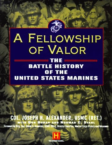 A Fellowship of Valor: The Battle History of the U.S. Marines