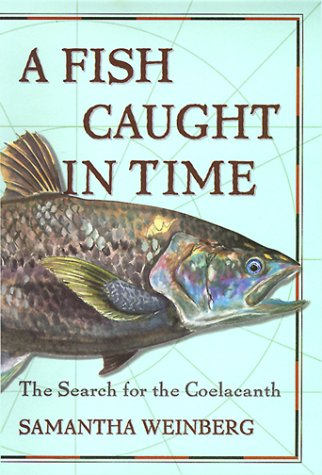 A Fish Out of Time: The Search for the Coelacanth