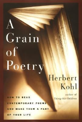 A Grain of Poetry: How to Read Contemporary Poems and Make Them Part of Your Life