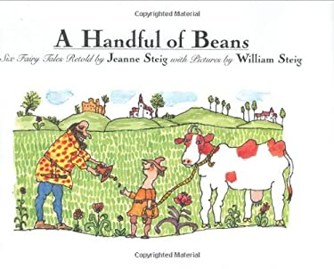 A Handful of Beans: Six Fairy Tales Retold by Jeanne Steig with Illustrations by Wiliam Steig 9780062051622