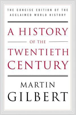 A History of the Twentieth Century: The Concise Edition of the Acclaimed World History 9780060505943