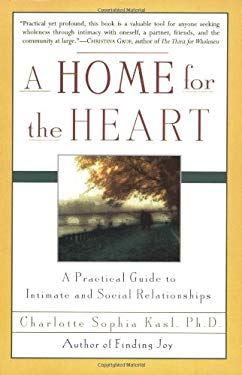 A Home for the Heart: A Practical Guide to Intimate and Social Relationships