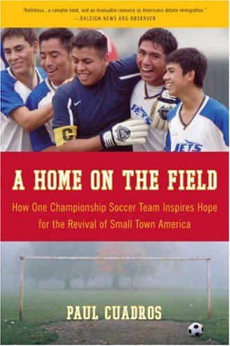 A Home on the Field: How One Championship Team Inspires Hope for the Revival of Small Town America 9780061120282