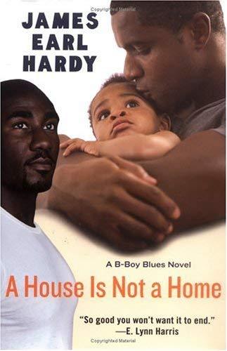 A House Is Not a Home: A B-Boy Blues Novel 9780066212494