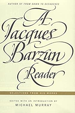 A Jacques Barzun Reader: Selections from His Works 9780066210193