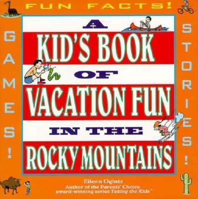 A Kid's Book of Vacation Fun in the Rocky Mountains: Games, Stories, Fun Facts & Much More
