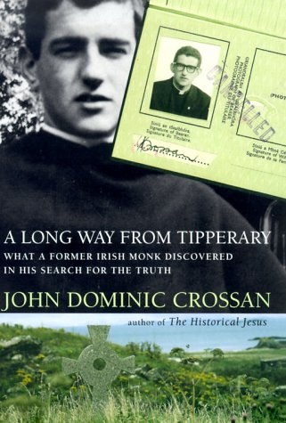 A Long Way from Tipperary: What a Former Monk Discovered in His Search for the Truth 9780060699741
