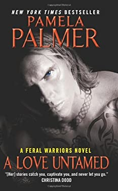 A Love Untamed: A Feral Warriors Novel 9780062107510