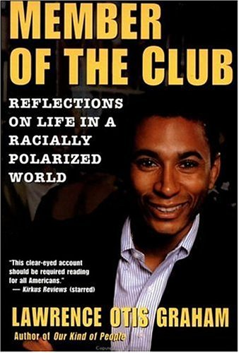 A Member of the Club: Reflections on Life in a Racially Polarized World 9780060984304