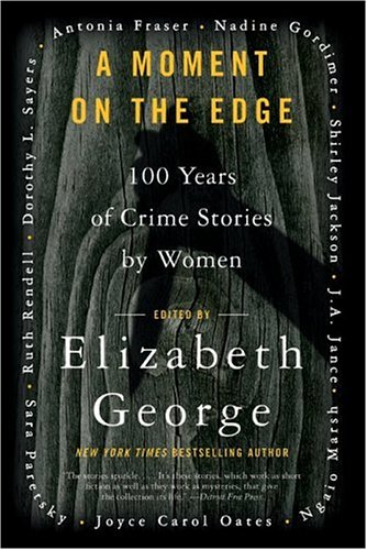 A Moment on the Edge: 100 Years of Crime Stories by Women 9780060588229