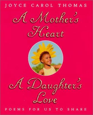 A Mother's Heart, a Daughter's Love: Poems for Us to Share