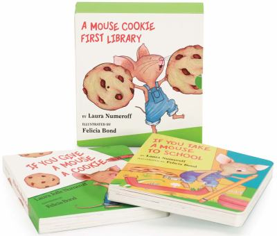 Mouse Cookie First Library : If You Give a Mouse a Cookie; If You Take a Mouse to School