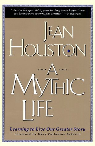 A Mythic Life: Learning to Live Our Greater Story 9780062502827
