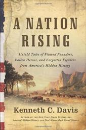 A Nation Rising: Untold Tales of Flawed Founders, Fallen Heroes, and Forgotten Fighters from America's Hidden History