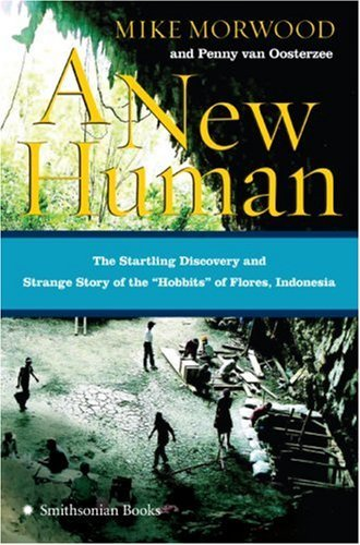A New Human: The Startling Discovery and Strange Story of the