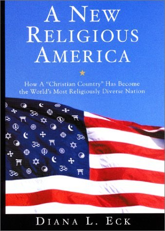"""A New Religious America: How a """"Christian Country"""" Has Now Become the World's Most Religiously Diverse Nation"""