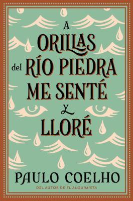 A Orillas del Rio Piedra Me Sente y Llore = By the River Piedra I Sat Down and Wept