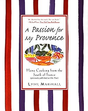 A Passion for My Provence: Home Cooking from the South of France 9780060931643