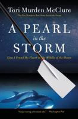 A Pearl in the Storm: How I Found My Heart in the Middle of the Ocean 9780061718878