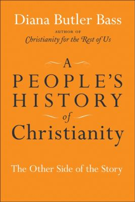 A People's History of Christianity: The Other Side of the Story 9780061448706