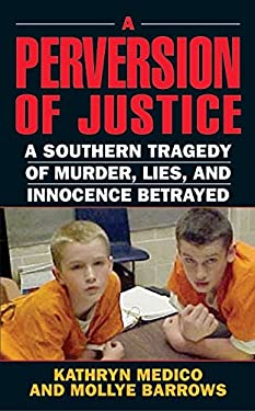 A Perversion of Justice: A Southern Tragedy of Murder, Lies and Innocence Betrayed