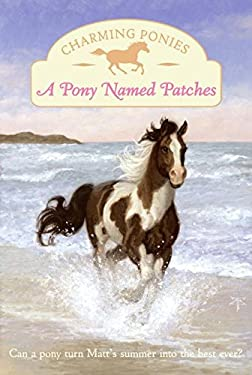 A Pony Named Patches [With Pony Charm]