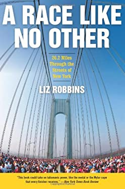 A Race Like No Other: 26.2 Miles Through the Streets of New York 9780061373145
