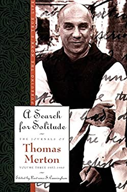 A Search for Solitude: Pursuing the Monk's True Lifethe Journals of Thomas Merton, Volume 3: 1952-1960