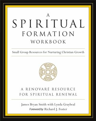 A Spiritual Formation Workbook - Revised Edition: Small Group Resources for Nurturing Christian Growth 9780062516268
