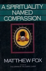 A Spirituality Named Compassion: And the Healing of the Global Village, Humpty Dumpty and Us