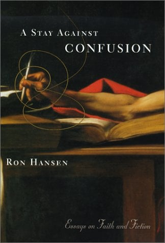 A Stay Against Confusion: Essays on Faith and Fiction