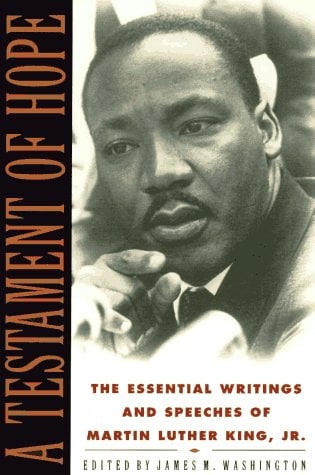 A Testament of Hope: The Essential Writings and Speeches of Martin Luther King, JR. 9780060646912