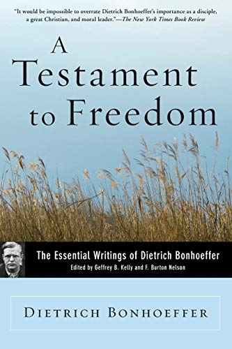 A Testament to Freedom: The Essential Writings of Dietrich Bonhoeffer 9780060642143