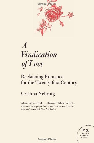 A Vindication of Love: Reclaiming Romance for the Twenty-First Century 9780060765040