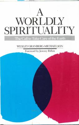 A Worldly Spirituality: The Call to Redeem Life on Earth