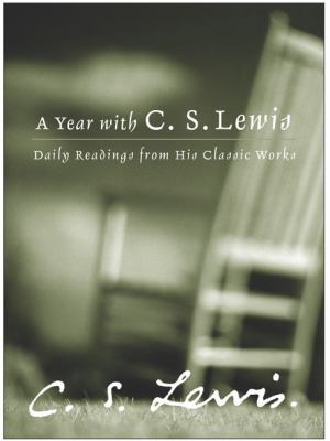 A Year with C.S. Lewis: Daily Readings from His Classic Works 9780060566166