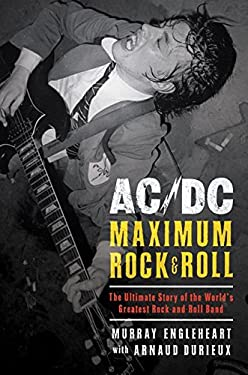 AC/DC: Maximum Rock & Roll: The Ultimate Story of the World's Greatest Rock-And-Roll Band 9780061133916