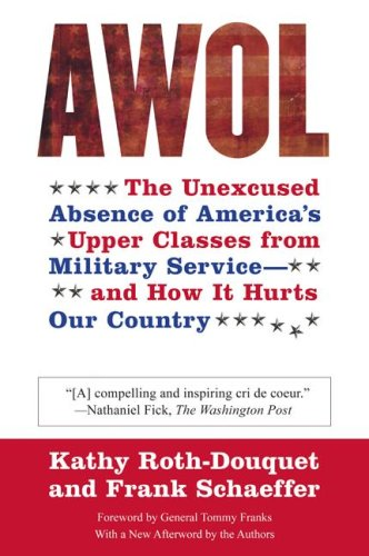 AWOL: The Unexcused Absence of America's Upper Classes from Military Service -- And How It Hurts Our Country 9780060888602