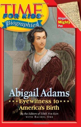 Abigail Adams: Eyewitness to America's Birth