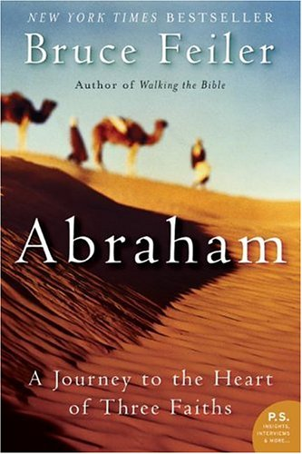 Abraham: A Journey to the Heart of Three Faiths 9780060838669