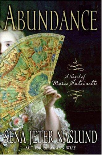 Abundance, a Novel of Marie Antoinette