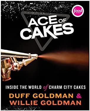 Ace of Cakes: Inside the World of Charm City Cakes 9780061703010